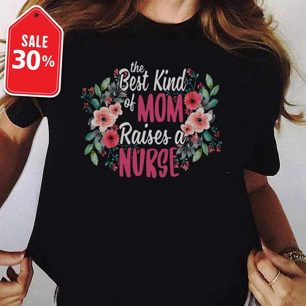 The best kind of mom raises a nurse mother's day