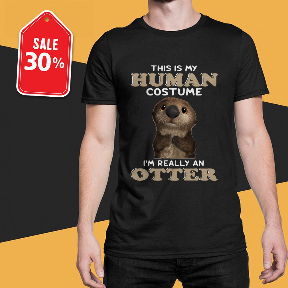 This is my human costume I'm really an otter