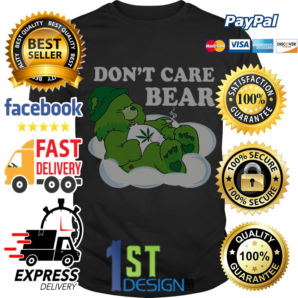 Weed don't care bear shirt