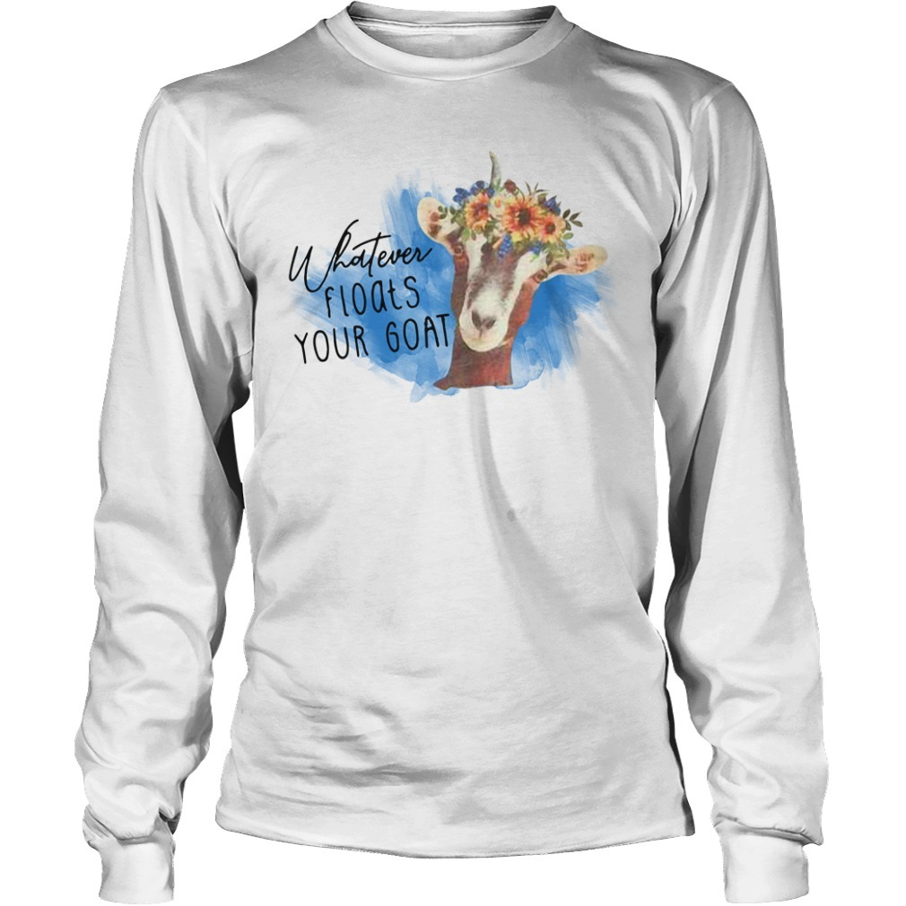 Whatever floats your goat Longsleeve Tee
