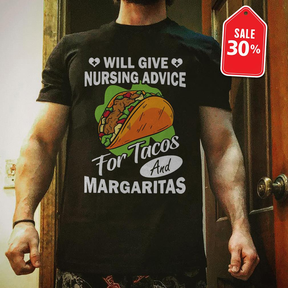Will give nursing advice for Tacos and Margaritas