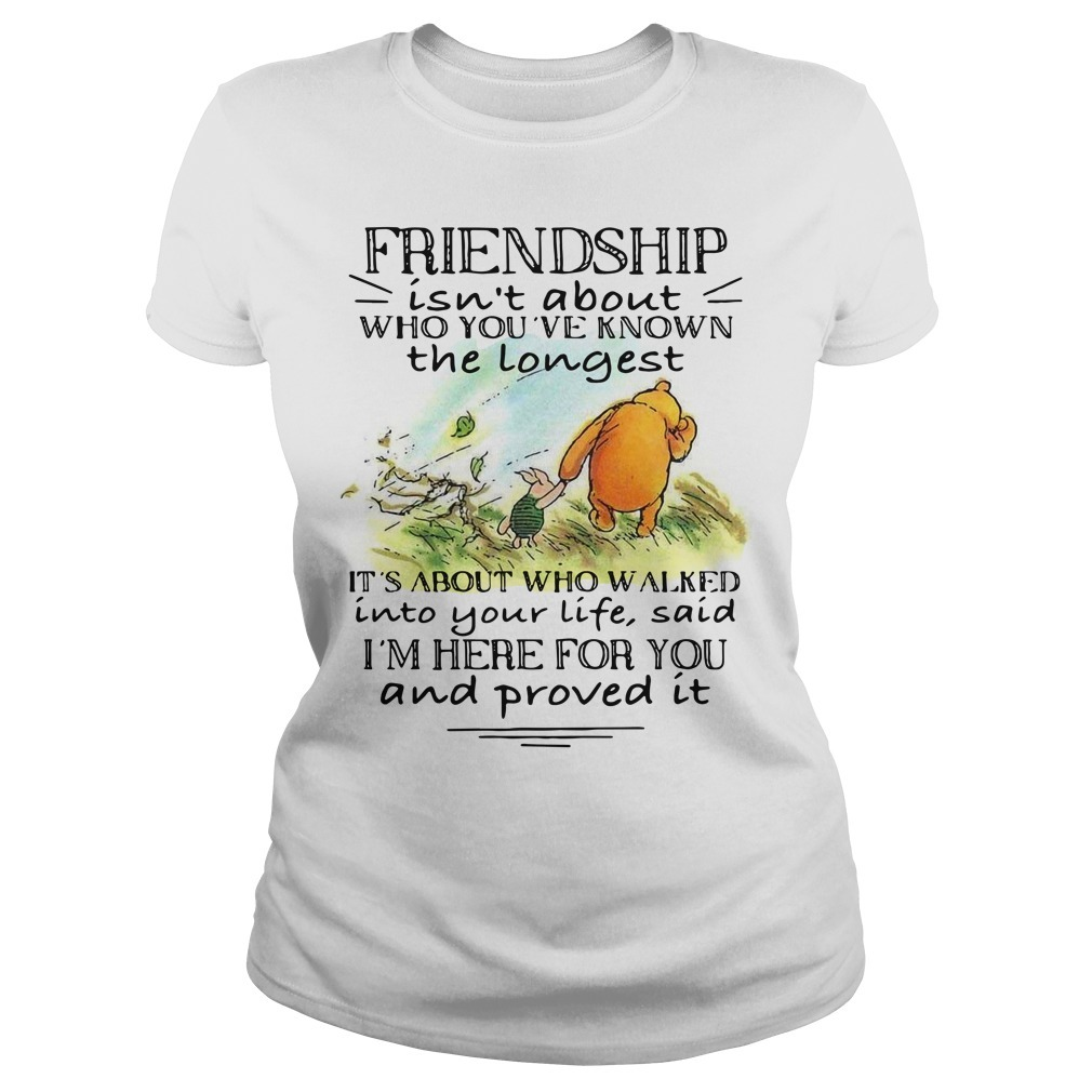 Winnie and Piglet friendship isn't about who you've known Ladies Tee