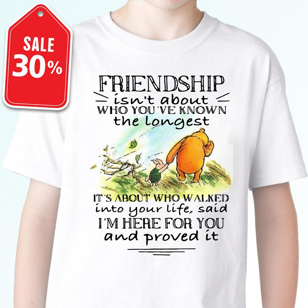 Winnie and Piglet friendship isn't about who you've known T-shirt
