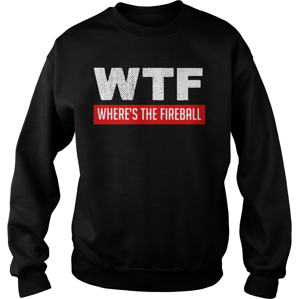 WTF where's the fireball SweaterWTF where's the fireball Sweater