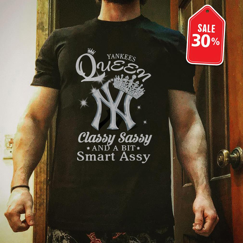 Yankees Queen classy sassy and a bit smart assy