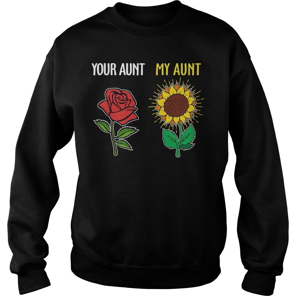 Your aunt and my aunt rose sunflower Sweater