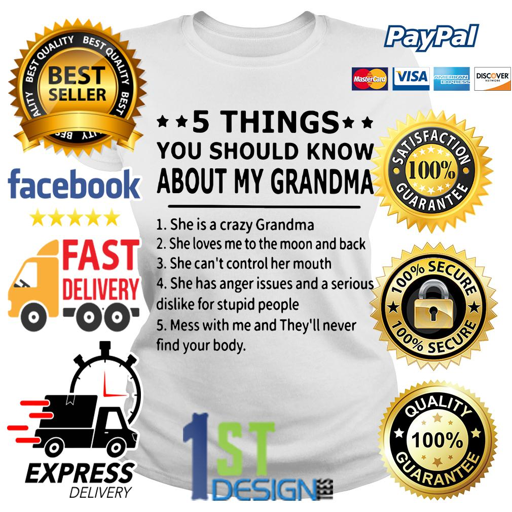 5 things you should know about my grandma she is a crazy Grandma Ladies Tee