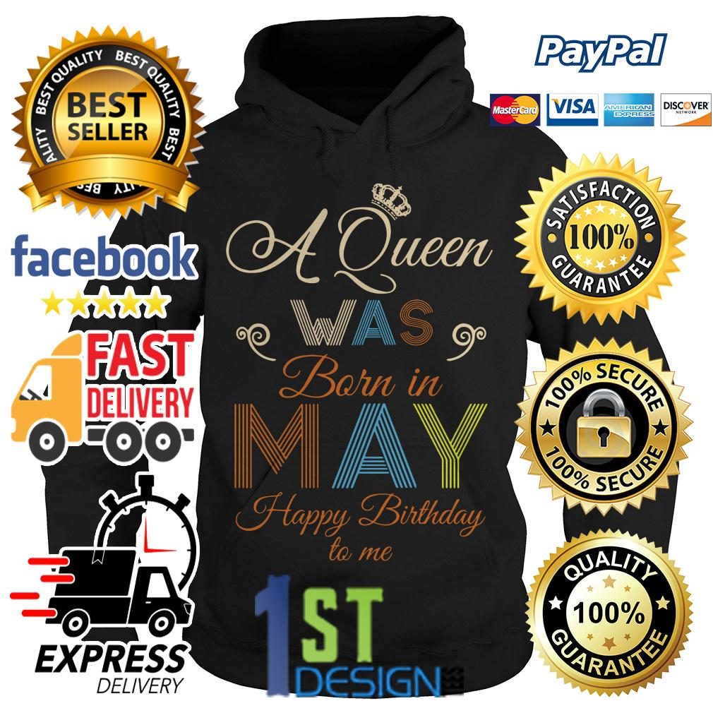 A queen was born in may happy birthday to me vintage Hoodie
