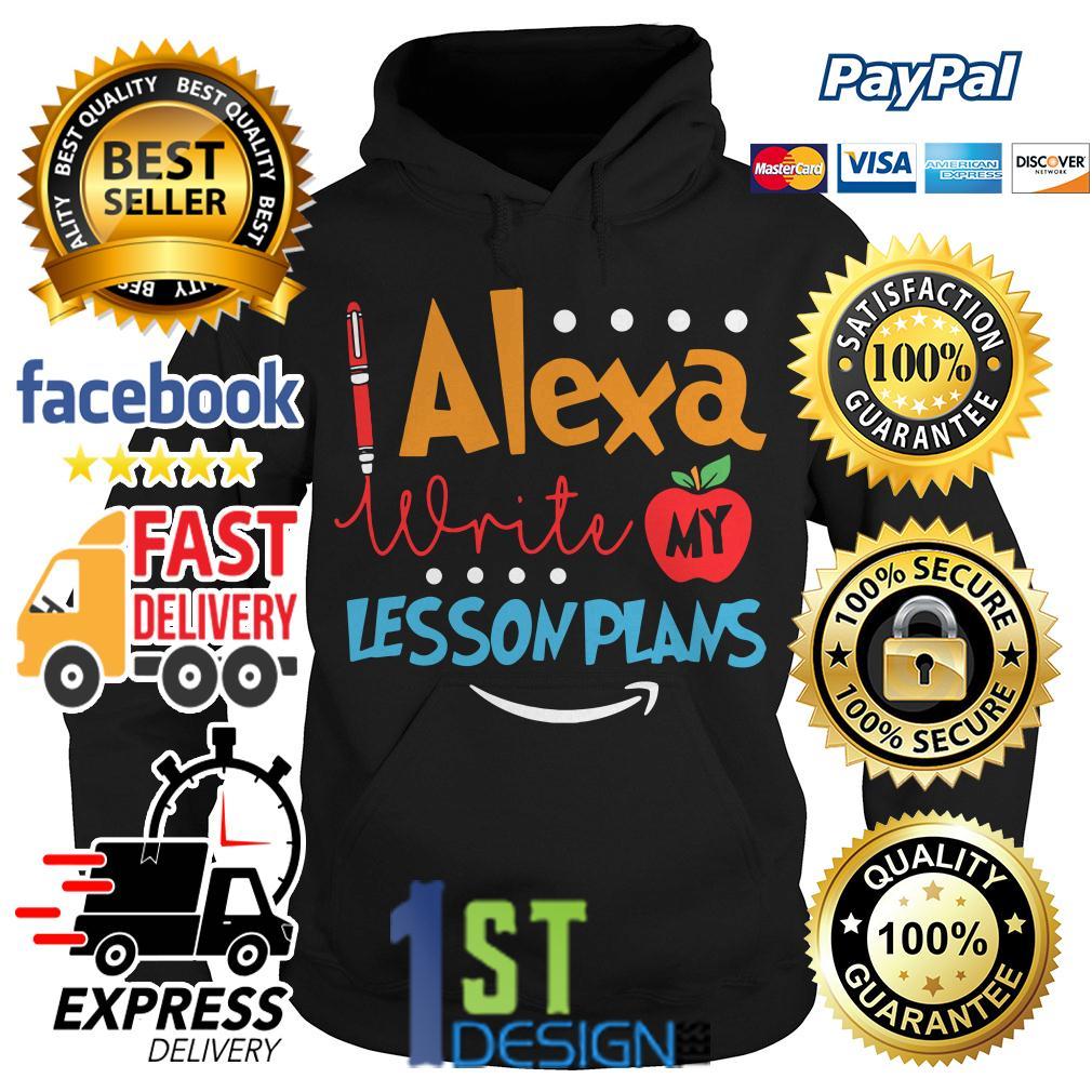 Alexa write my lesson plans Hoodie