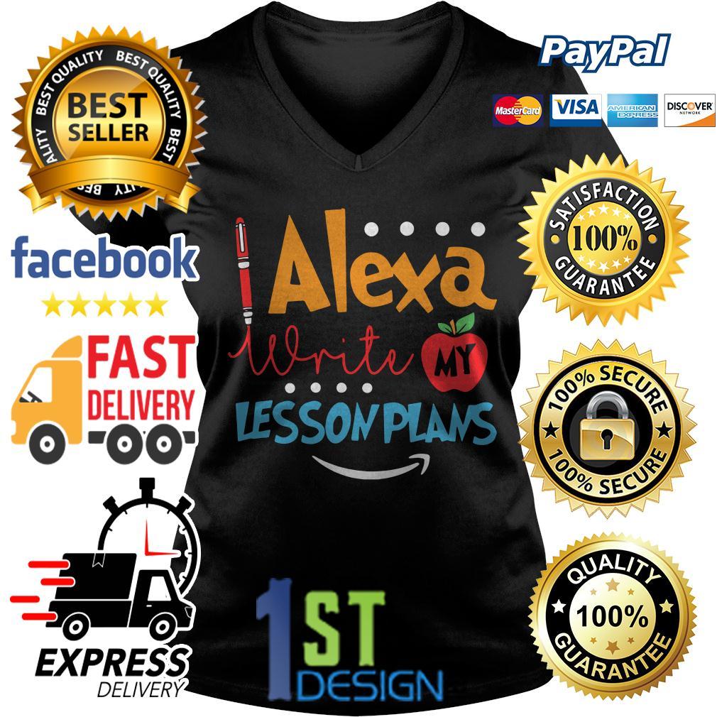 Alexa write my lesson plans V-neck T-shirt