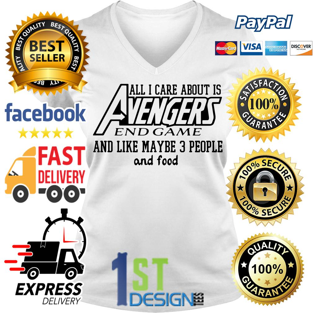 All I care about is Avengers Endgame and like maybe 3 people V-neck T-shirt