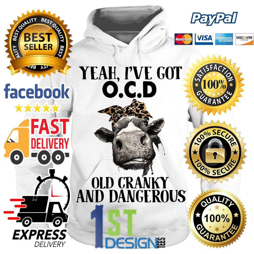 Bandana Cow yeah I've got OCD old cranky and dangerous Hoodie