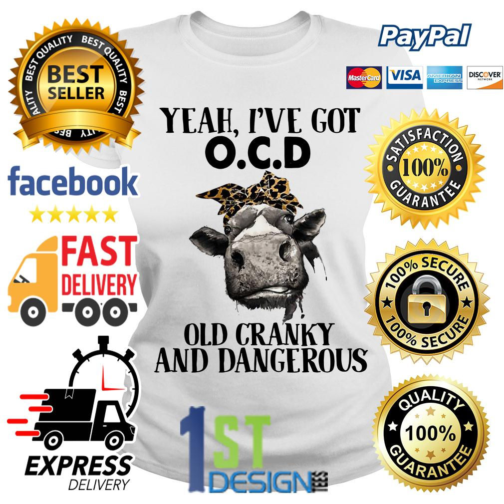 Bandana Cow yeah I've got OCD old cranky and dangerous Ladies Tee
