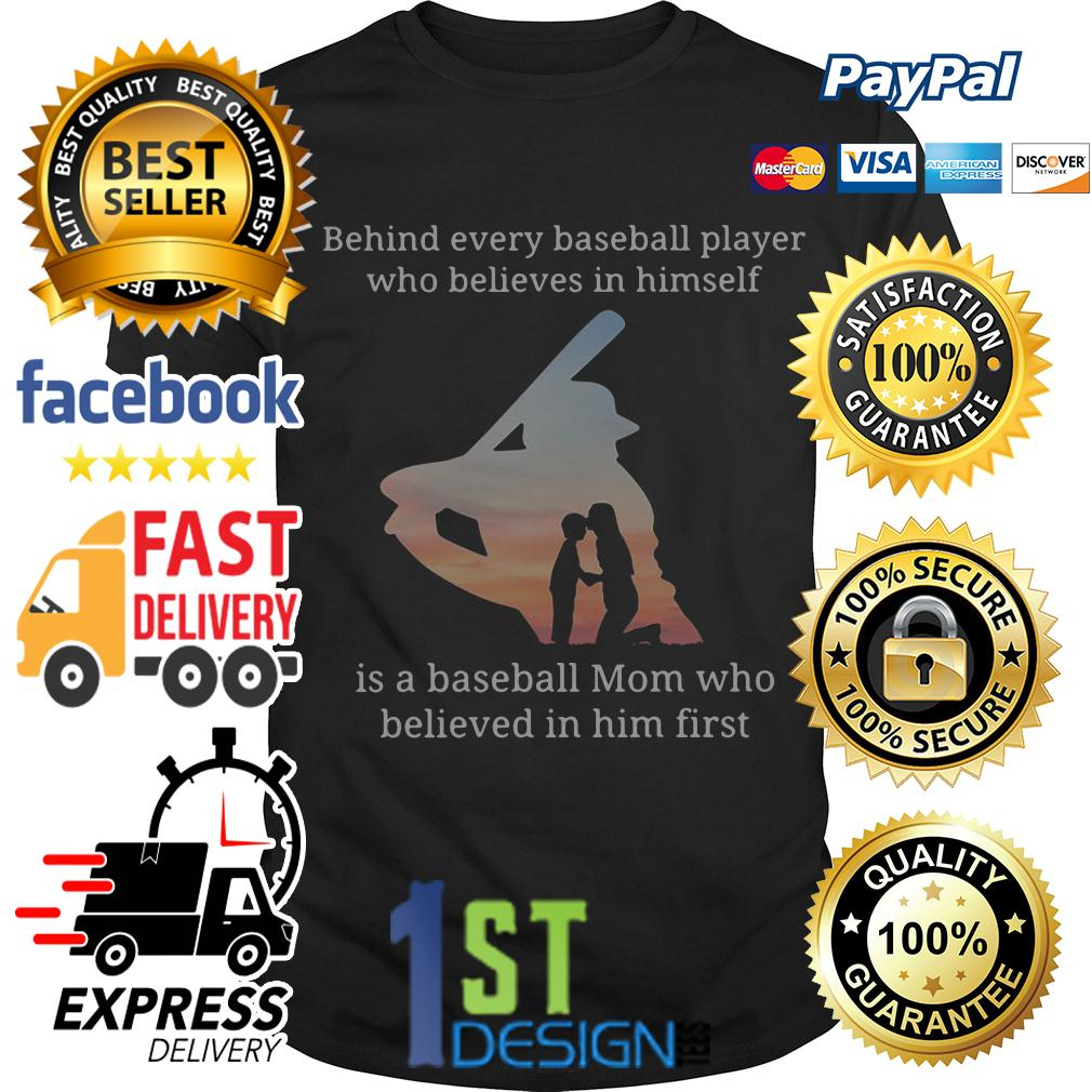 Behind every baseball player who believes in himself is a baseball shirt