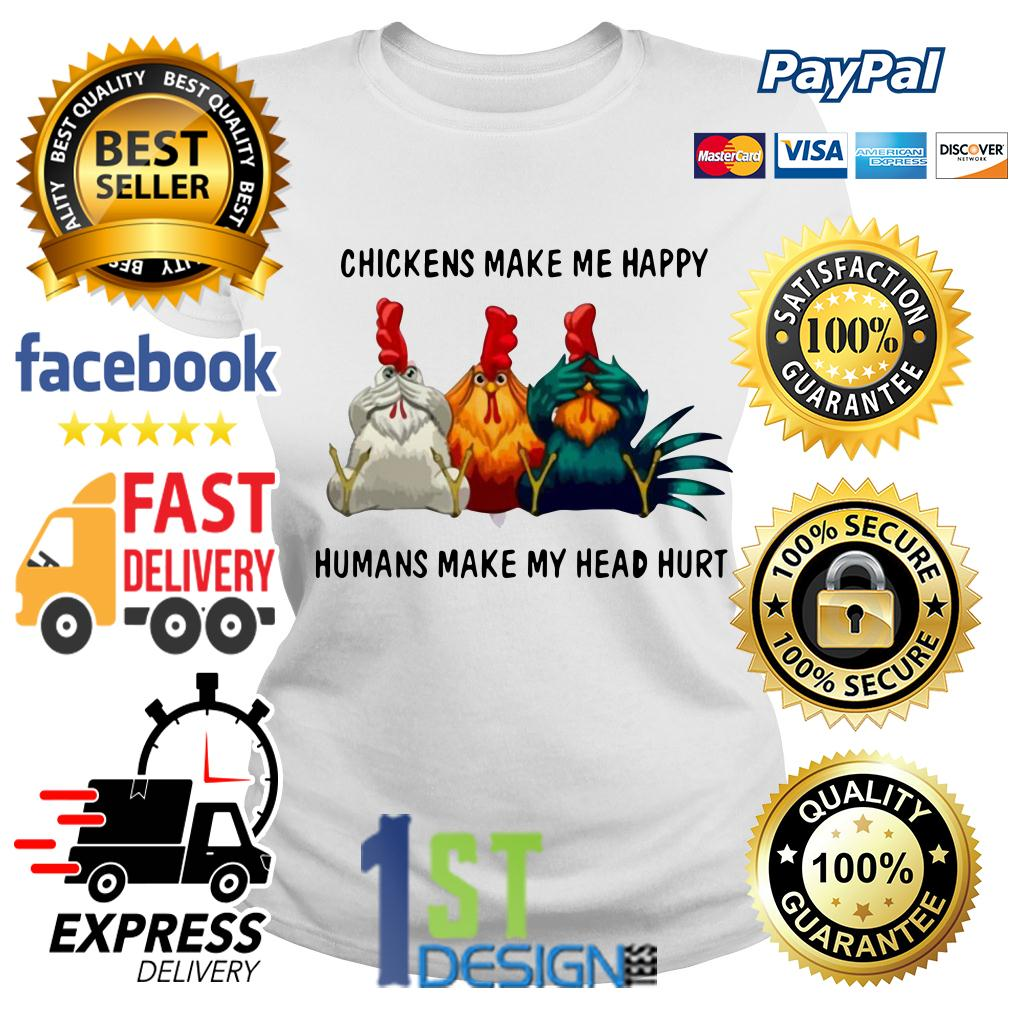 Chicken make me happy humans make my head hurt Ladies Tee