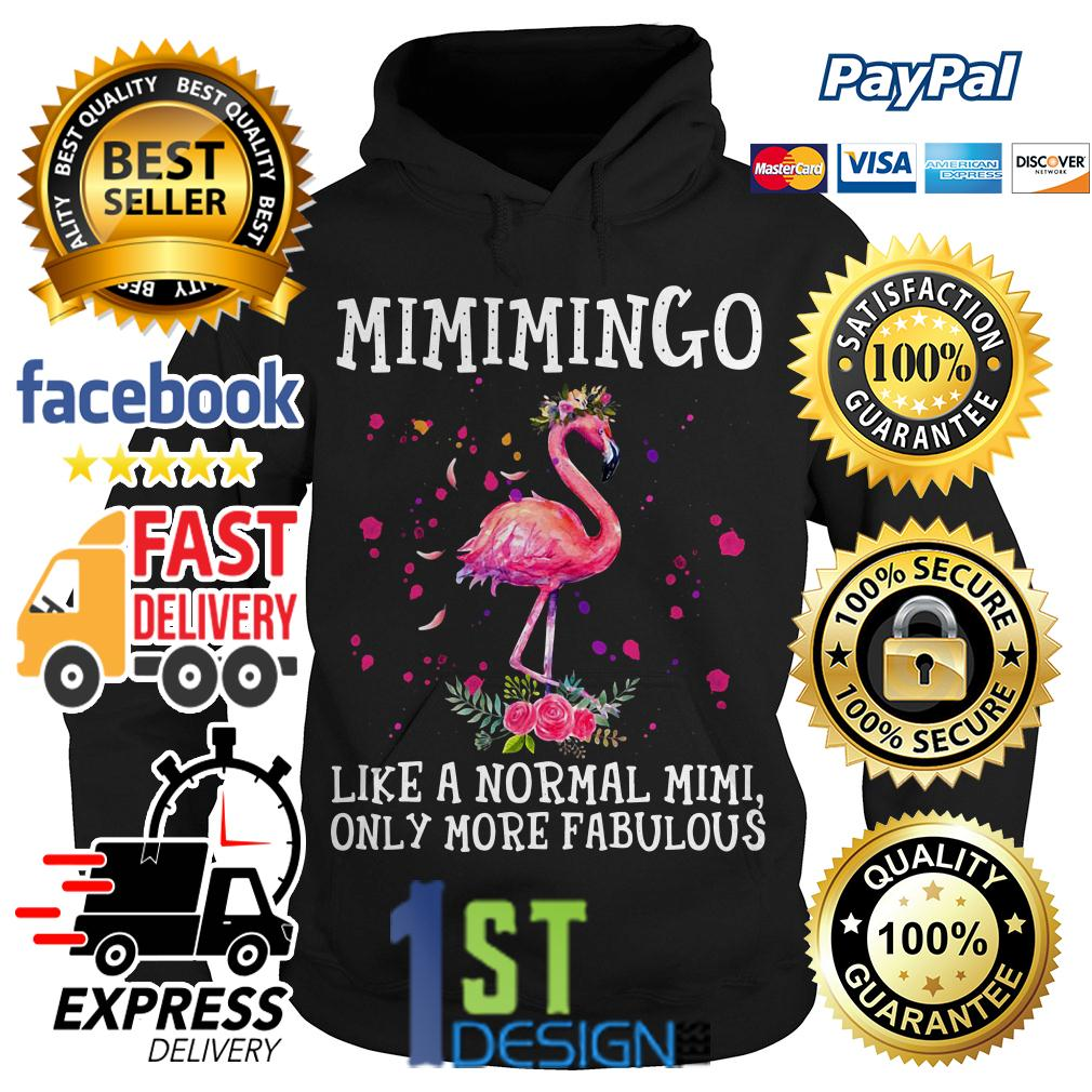 Flamingo floral Mimimingo like a normal Mimi only more fabulous Hoodie