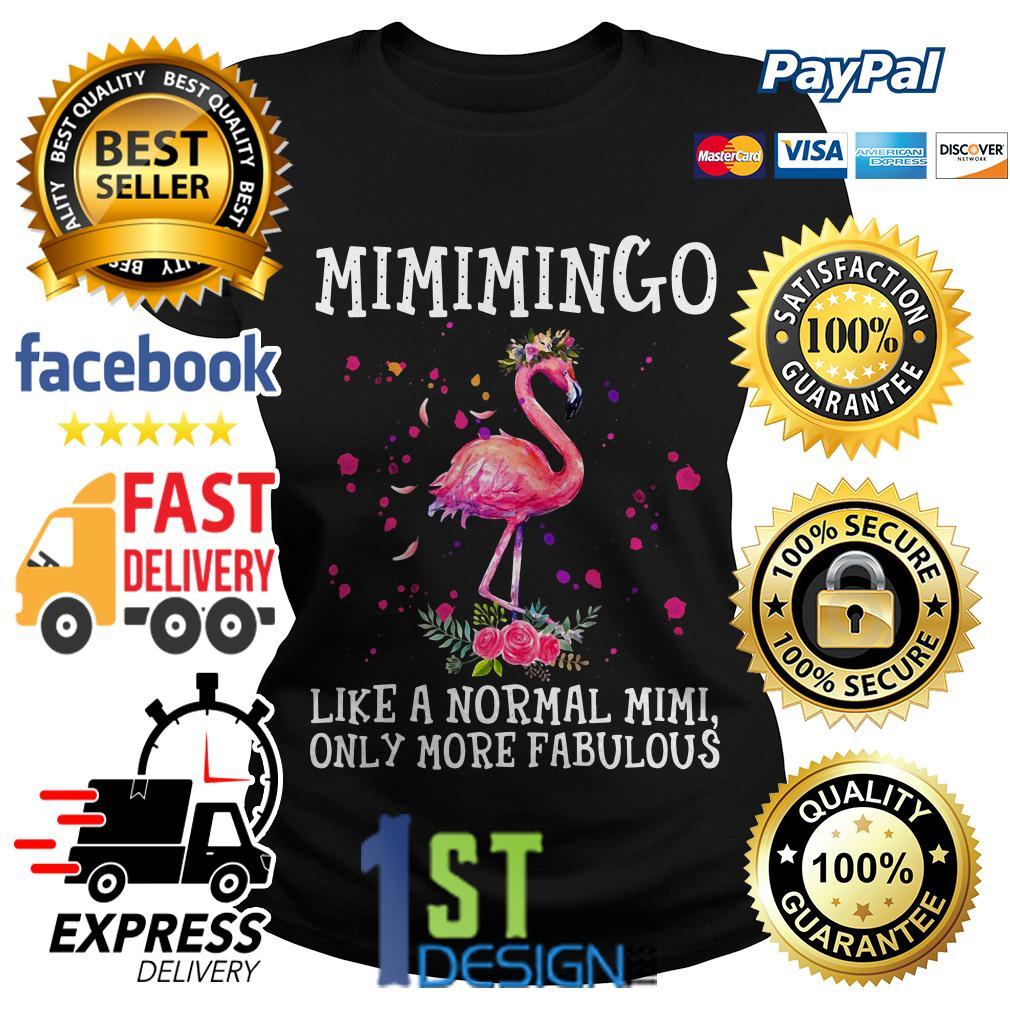 Flamingo floral Mimimingo like a normal Mimi only more fabulous Ladies Tee