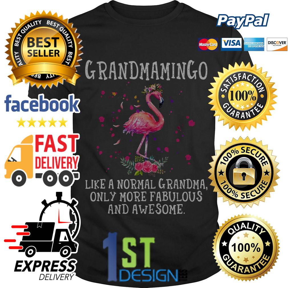 Flamingo grandmamingo like a normal grandma only more fabulous shirt