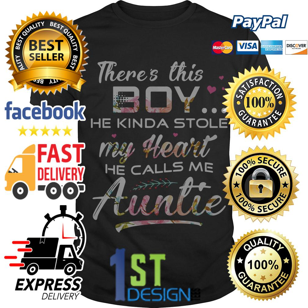 Floral there's this boy he kinda stole my heart he calls me auntie shirt
