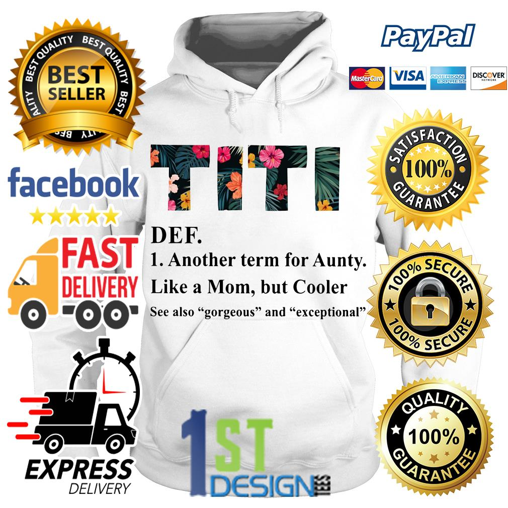 Flower Titi definition another learn for aunt like a mom but cooler Hoodie