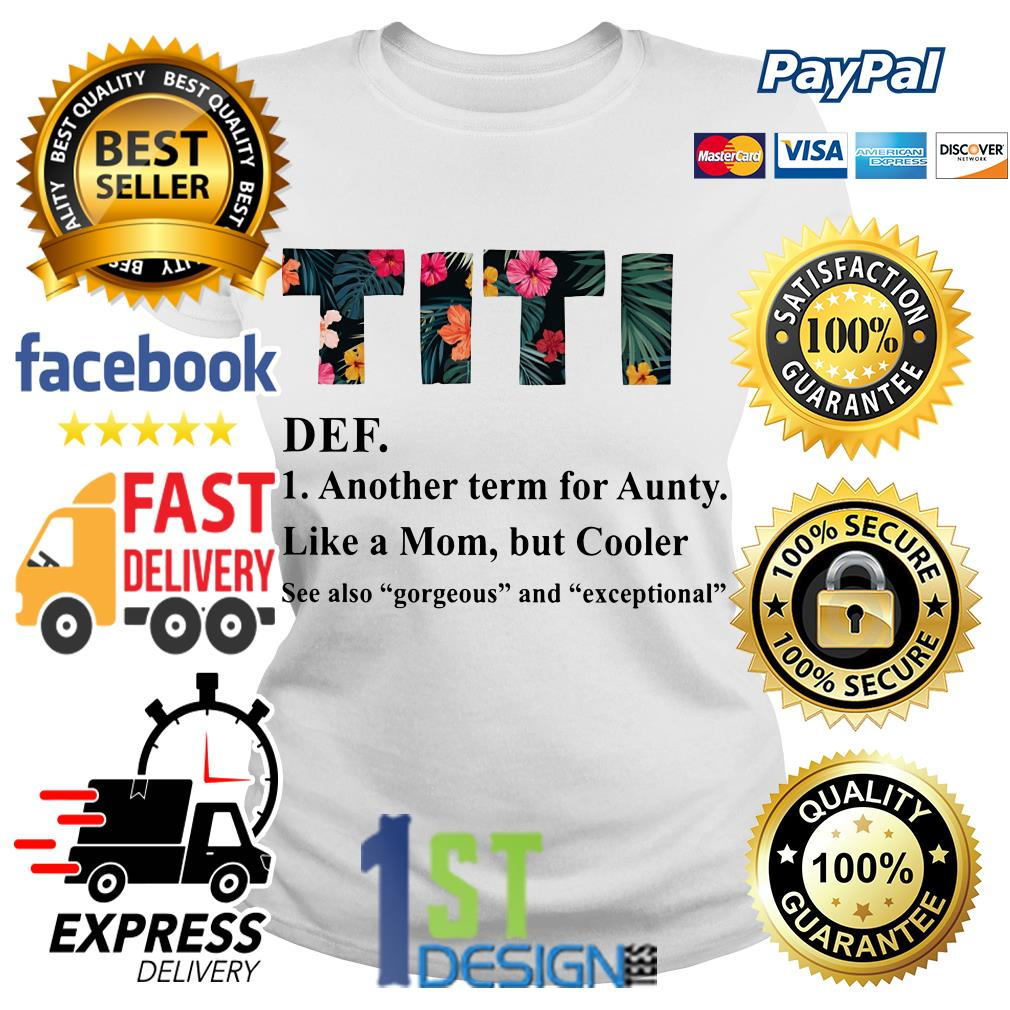 Flower Titi definition another learn for aunt like a mom but cooler Ladies Tee