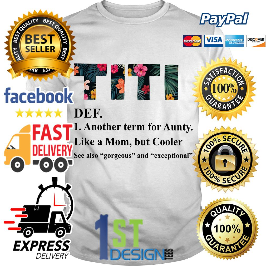 Flower Titi definition another learn for aunt like a mom but cooler shirt