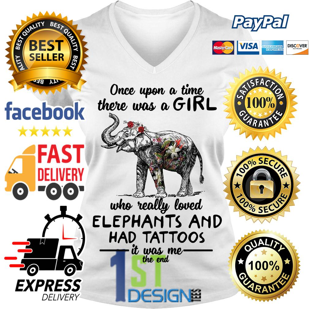 A girl who really loved elephants and had tattoos it was me the end V-neck T-shirt