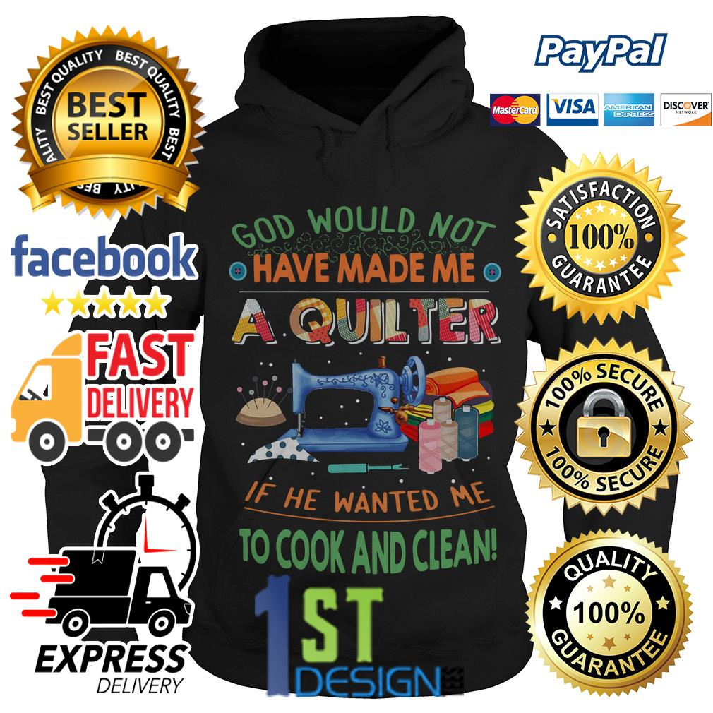 God would not have made me a quiter if he wanted me to cook Hoodie