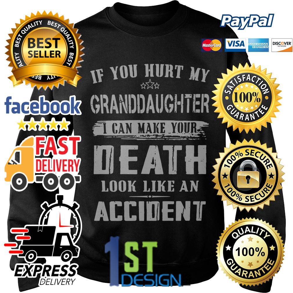 If you hurt my granddaughter I can make your death look like Sweater