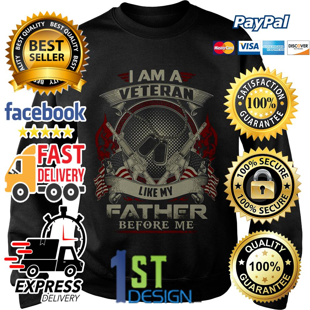 I am a Veteran like my father before me Sweater