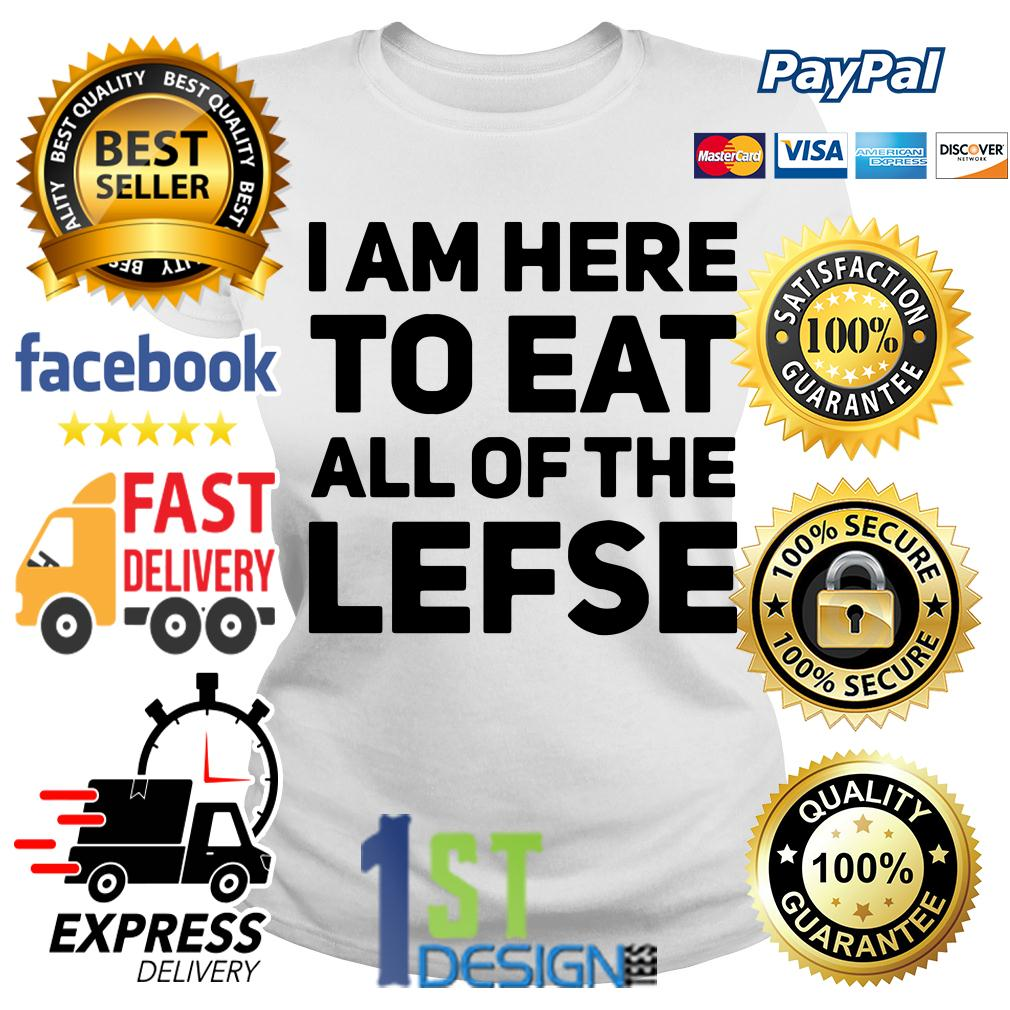 I am here to eat all of the lefse Ladies Tee