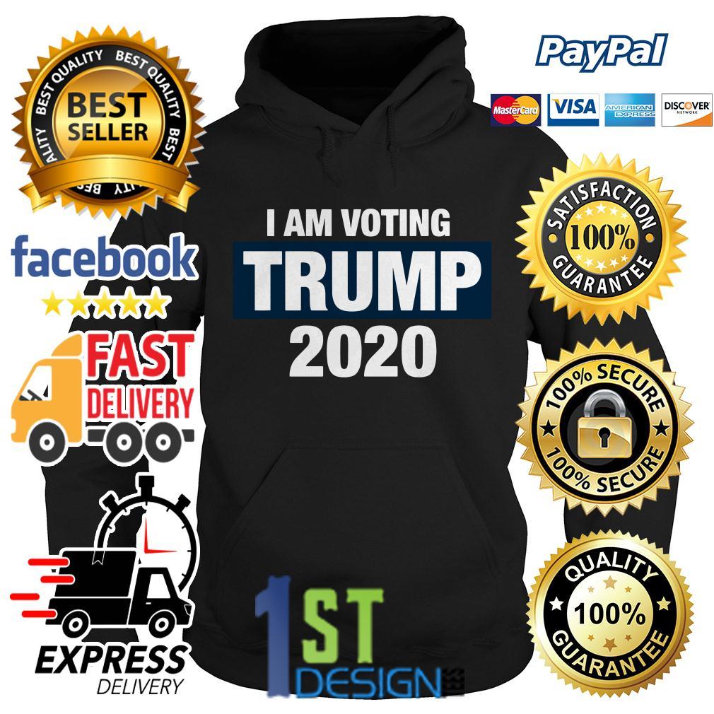 I am voting Trump 2020 Hoodie