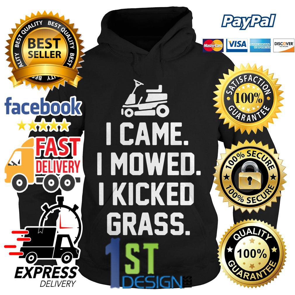I came I mowed I kicked grass Hoodie