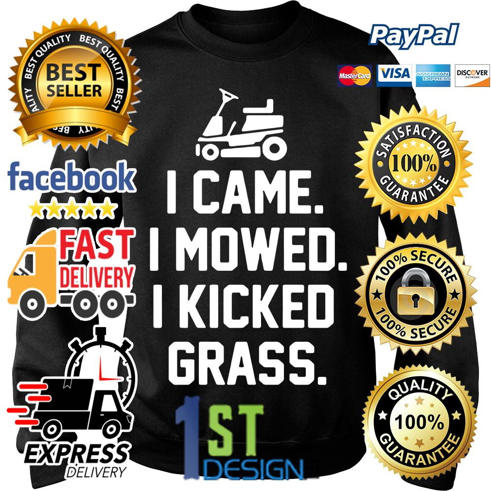 I came I mowed I kicked grass Sweater