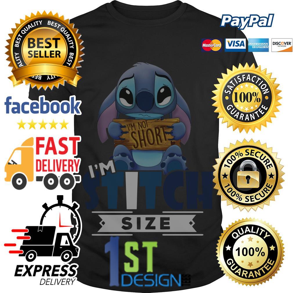 I'm not short I'm Stitch size shirt