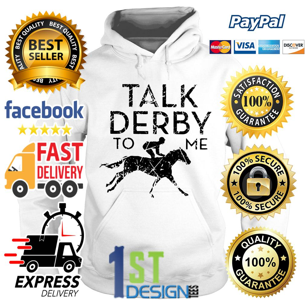 Kentucky horse talk derby to me Hoodie