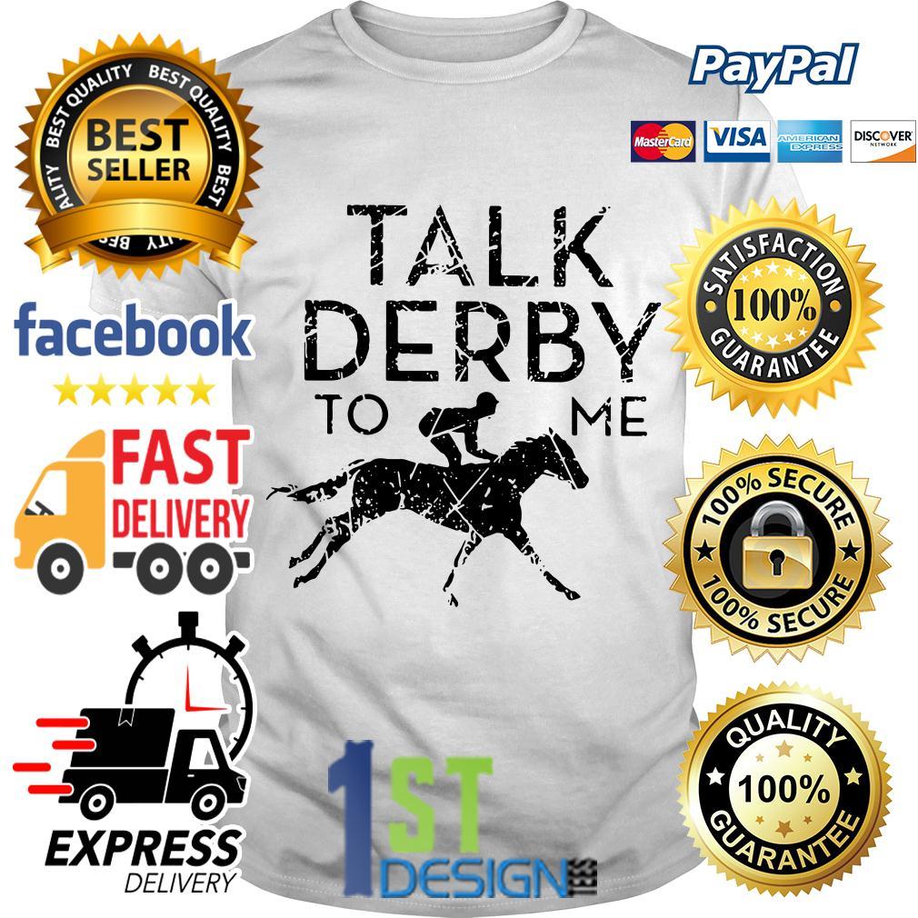 Kentucky horse talk derby to me shirt