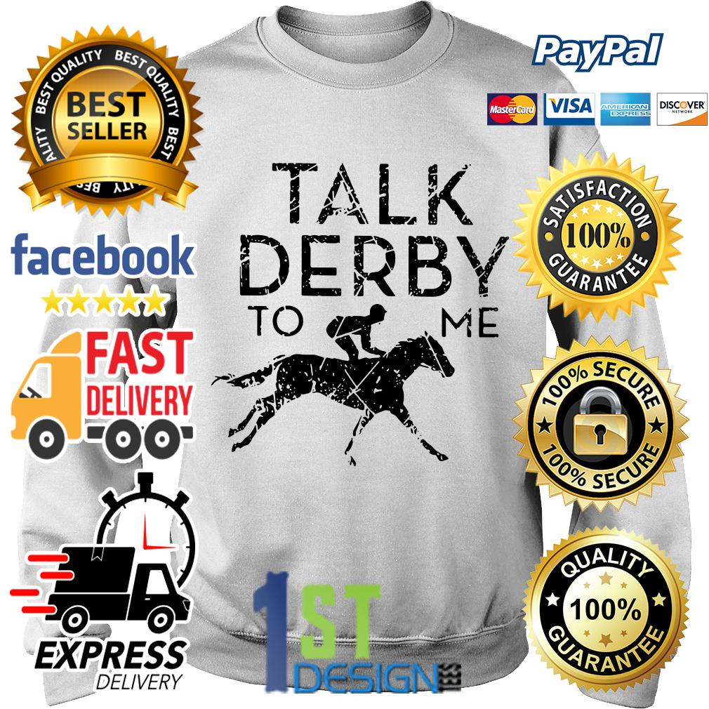 Kentucky horse talk derby to me Sweater