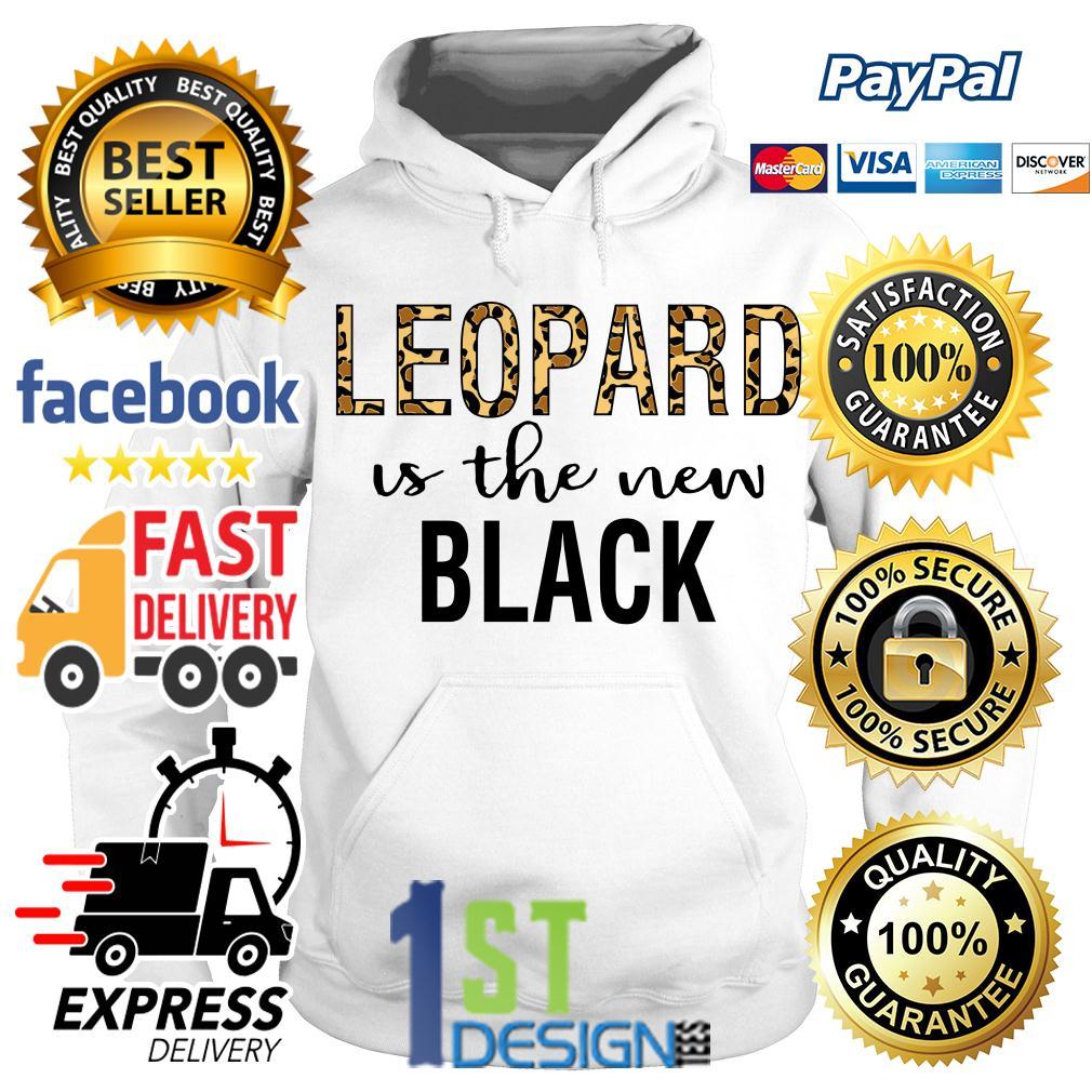 Leopard is the new black Hoodie