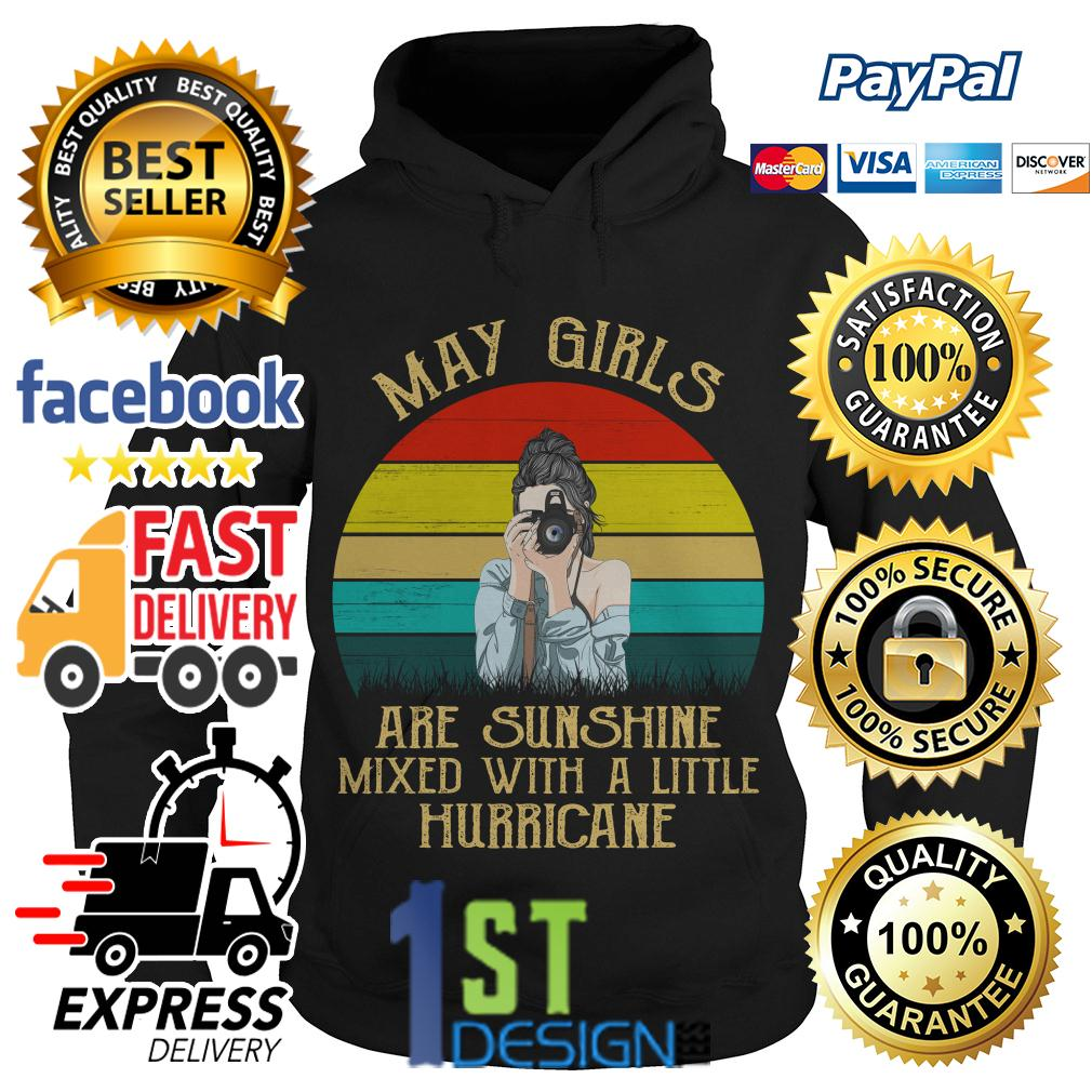 May girls are sunshine mixed with a little hurricane vintage Hoodie