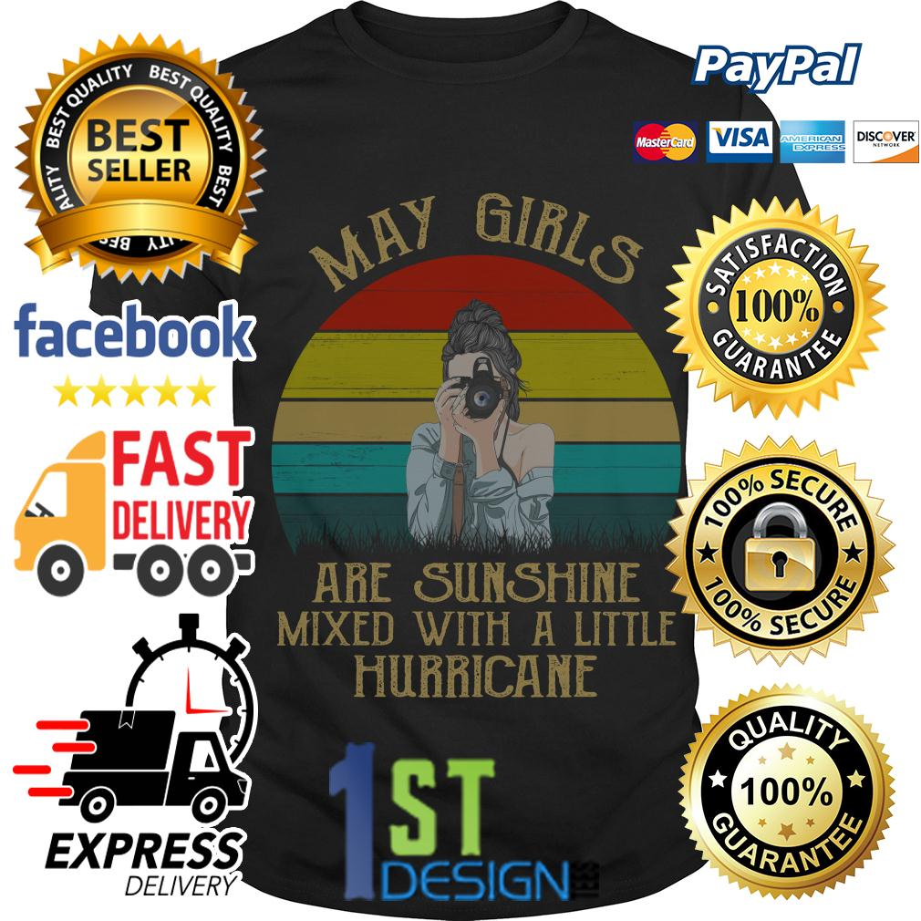 May girls are sunshine mixed with a little hurricane vintage shirt