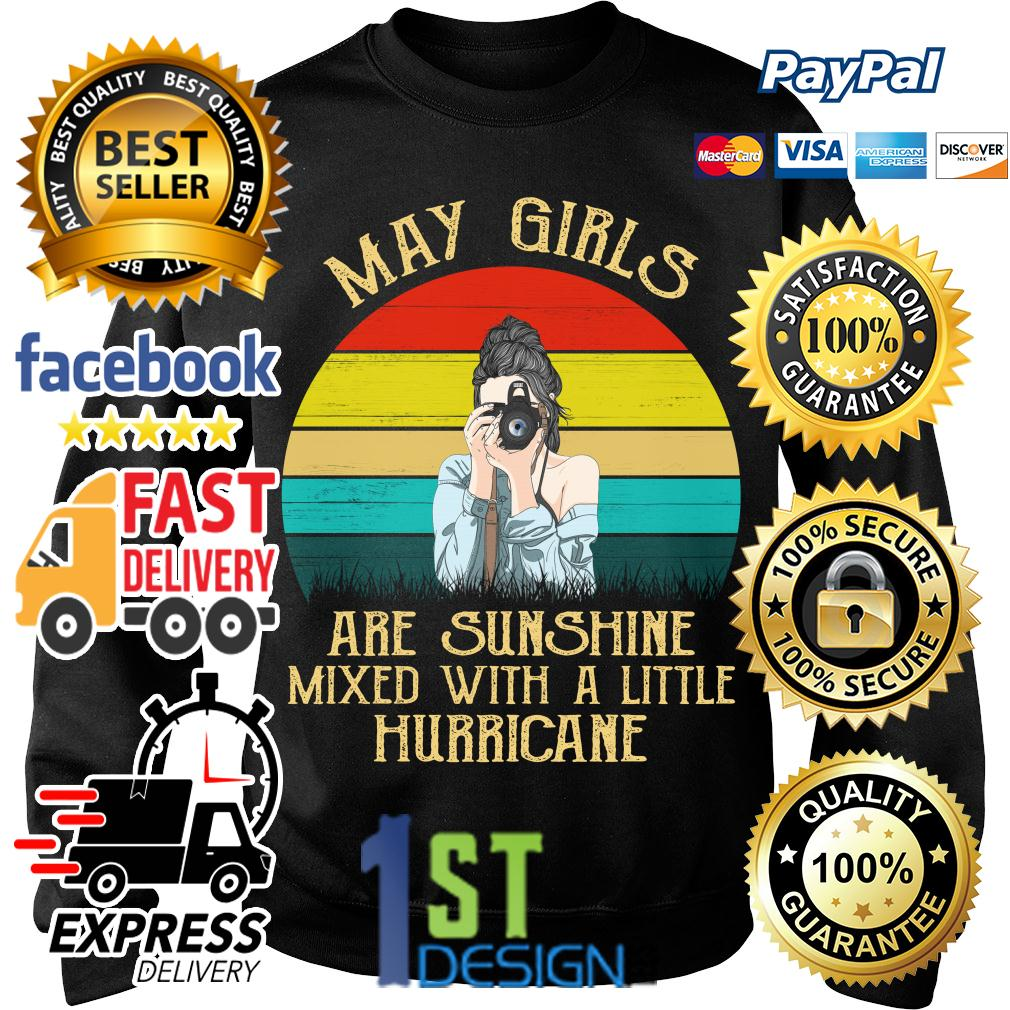 May girls are sunshine mixed with a little hurricane vintage Sweater