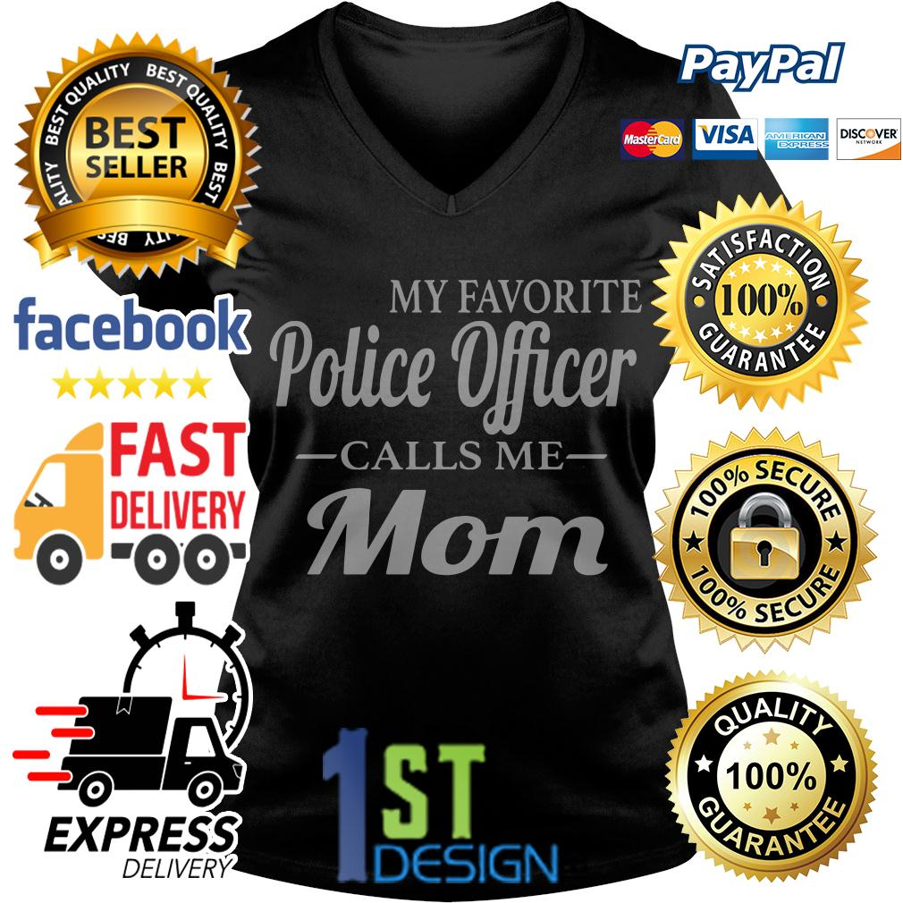My favorite police officer calls me mom V-neck T-shirt
