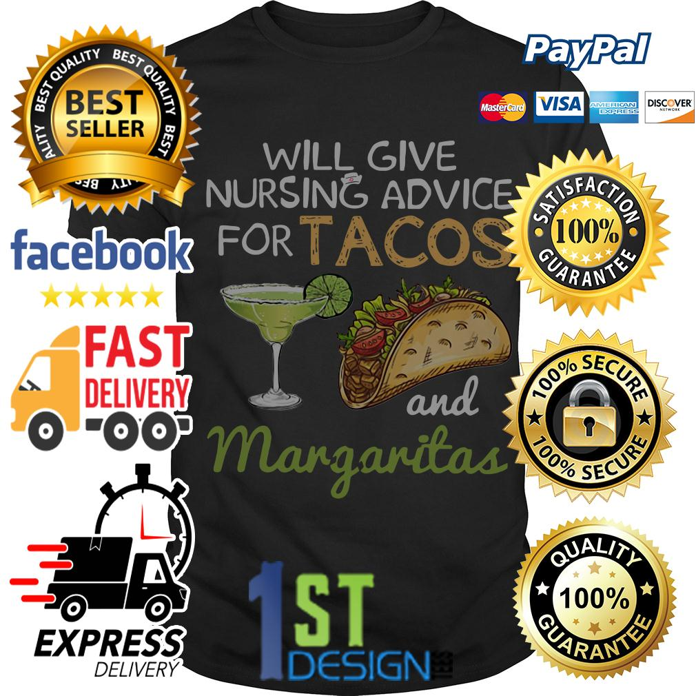 Nurse will give nursing advice for Tacos and Margaritas shirt