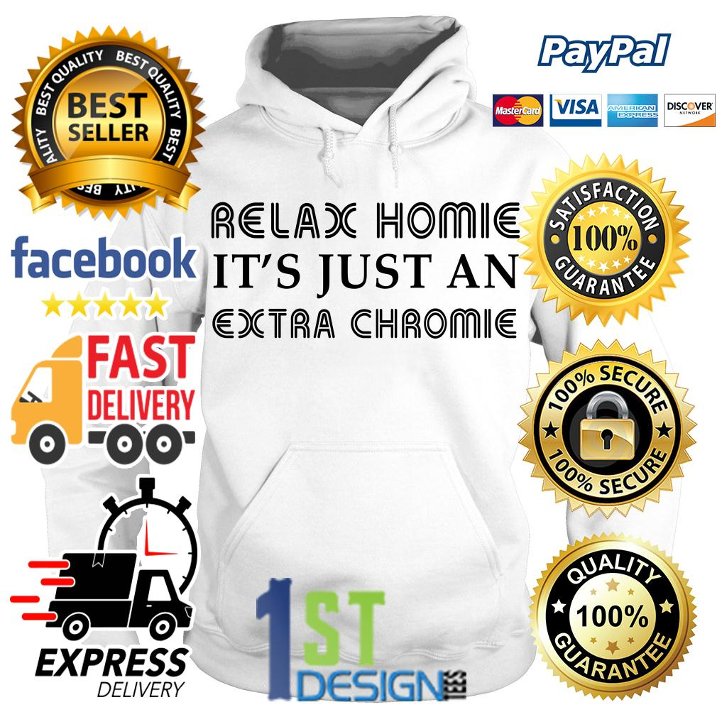 Relax it's just an extra chromie Hoodie
