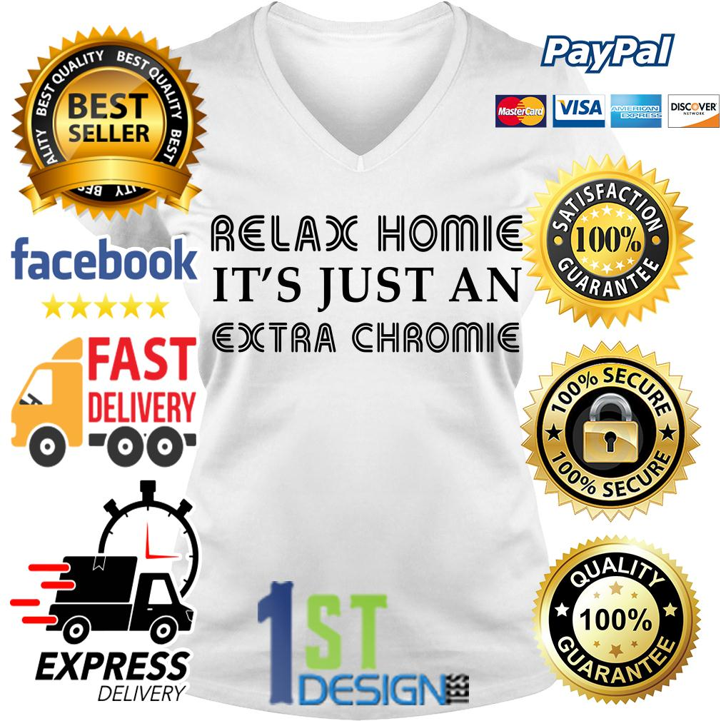 Relax it's just an extra chromie V-neck T-shirt