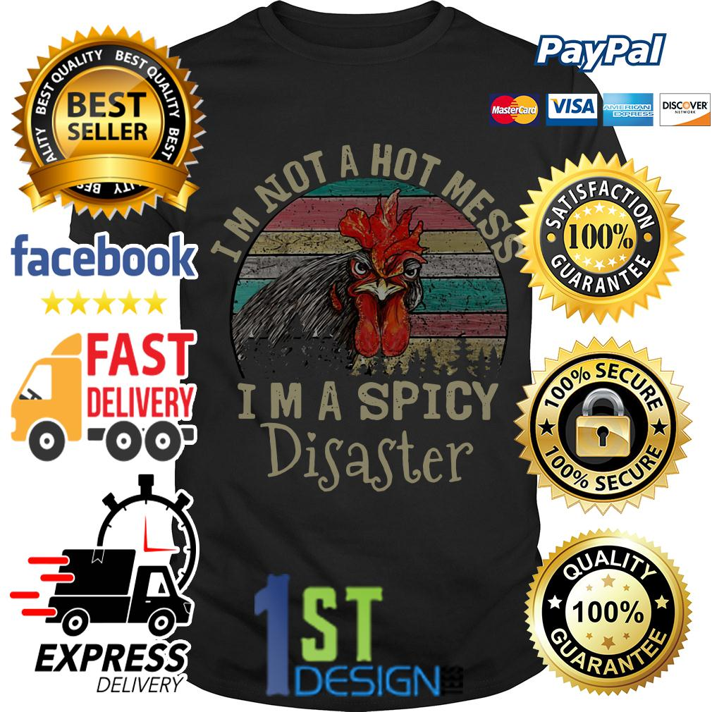 Rooster I'm not a not mess I'm a Spicy Disaster vintage shirt