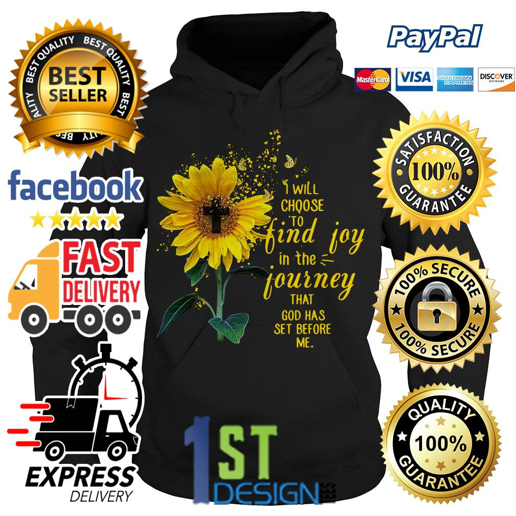 Sunflower I will choose to find joy in the journey that God Hoodie
