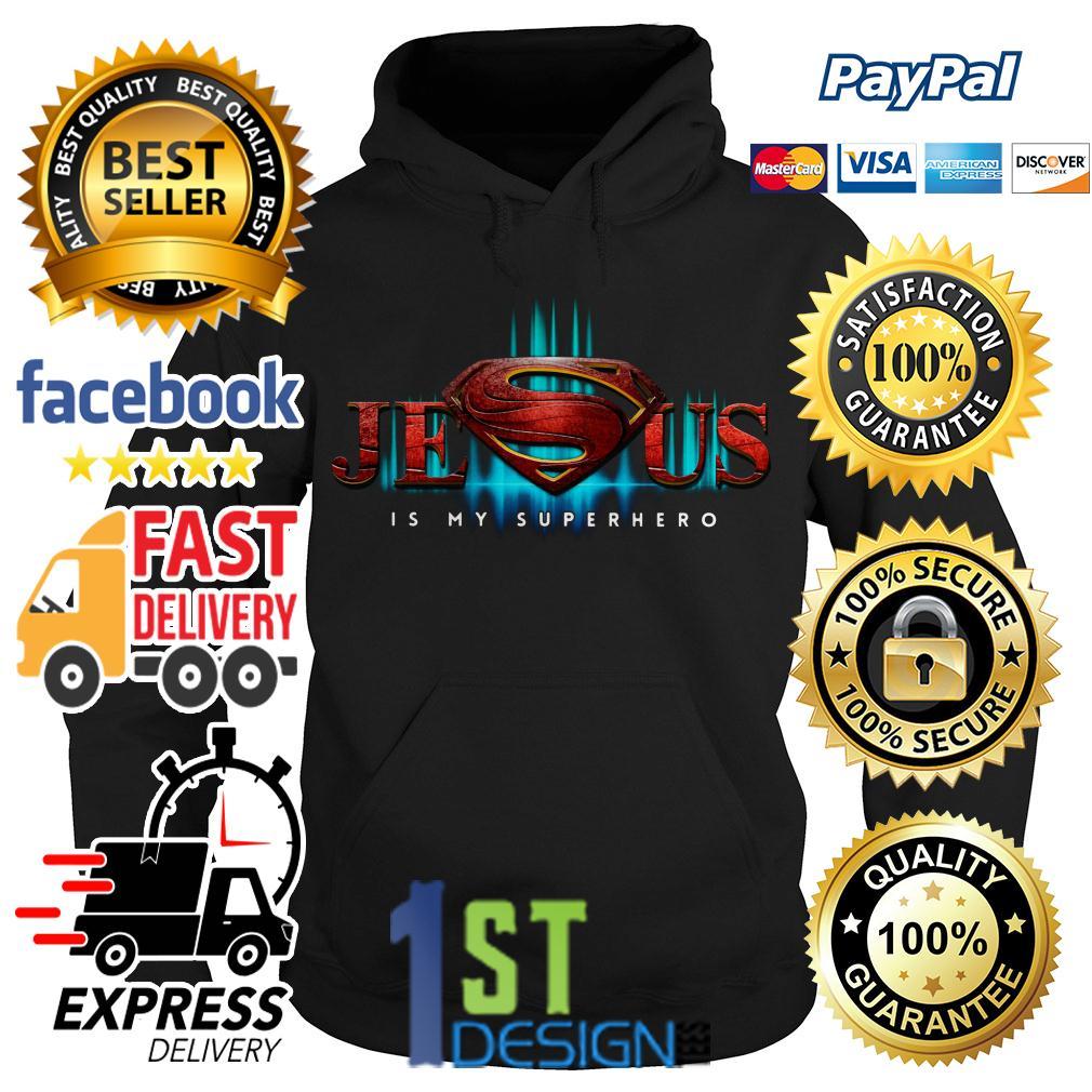 Superman Jesus is my superhero Hoodie