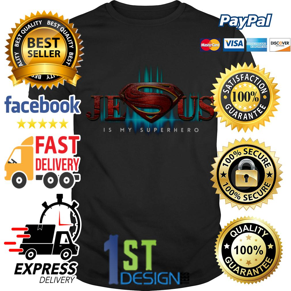 Superman Jesus is my superhero shirt